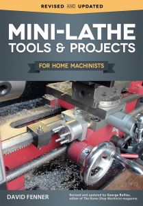 Mini Lathe Tools & Projects For Home Machinists
